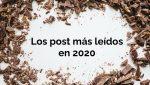 Los 10 posts más leídos en 2020